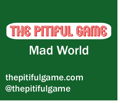 The Pitiful Game - Mad World