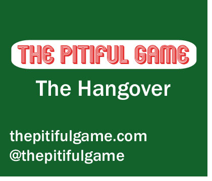 The Pitiful Game - The Hangover