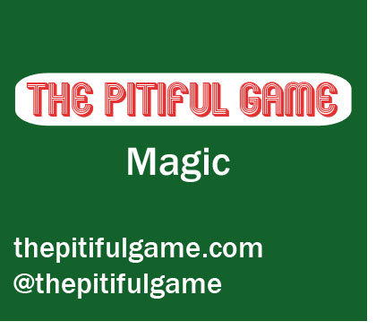 The Pitiful Game - Magic